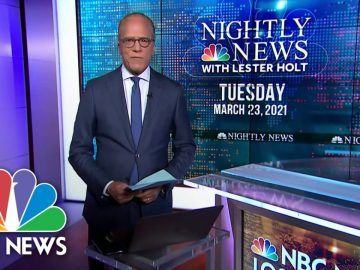 NBC Nightly News Broadcast (Full) - March 23nd, 2021 | NBC Nightly News