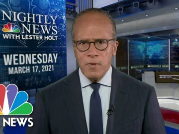 NBC Nightly News Broadcast (Full) - March 17th, 2021 | NBC Nightly News