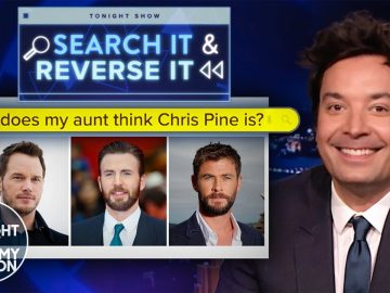 Search It and Reverse It: Who Does My Aunt Think Chris Pine Is? | The Tonight Show