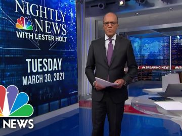 NBC Nightly News Broadcast (Full) - March 30th, 2021 | NBC Nightly News