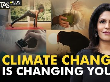 Gravitas Plus: Climate Change is affecting you personally. Here's how