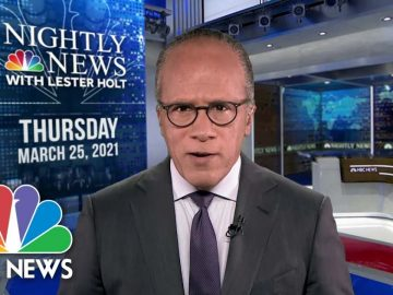 NBC Nightly News Broadcast (Full) - March 25th, 2021 | NBC Nightly News