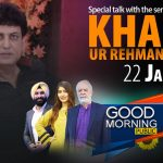 Good Morning with Public | 22 January 2021 | Muneezay Moeen | Abdul Rauf | Harmeet Singh