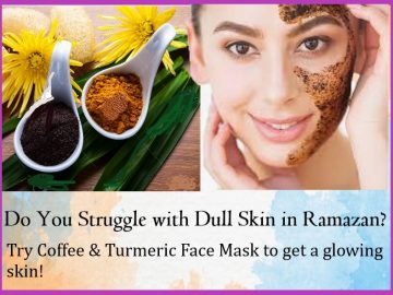 Do You Struggle with Dull Skin in Ramazan? 8