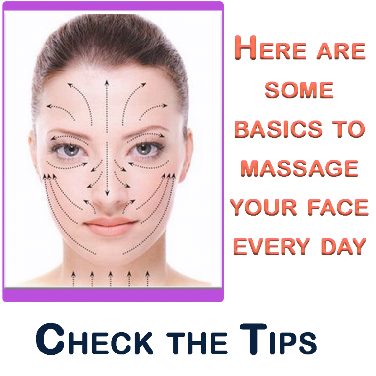 Here are some basics to massage your face everyday. 1
