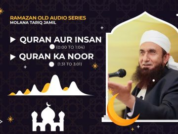 QURAN OR INSAN | Molana Tariq Jamil | Audio Series | 08 May 2021
