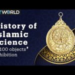 'History of Islamic Science in 100 objects' exhibition