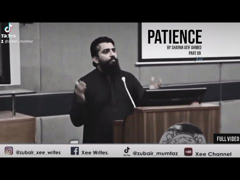 Patience By Shaykh Atif Ahmed | Status | Motivation | Xee Channel Part 09