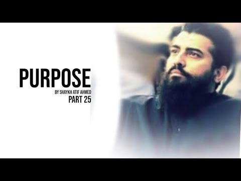 Purpose By Shaykh Atif Ahmed   Status   Motivation   Xee Channel Part 25