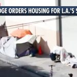 Judge Orders LA To Give People Housing