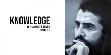 Knowledge By Shaykh Atif Ahmed | Motivation | Status | Xee Channel Part 13