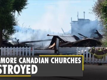 Two more Churches have been destroyed by fire in Canada | Indigenous community demand justice | WION