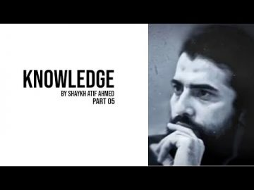 Knowledge By Shaykh Atif Ahmed | Motivation | Status | Xee Channel Part 05