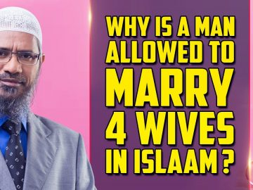 Why is a Man Allowed to Marry 4 Wives in Islam? - Dr Zakir Naik