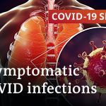 How many COVID infections go unnoticed?   COVID-19 Special