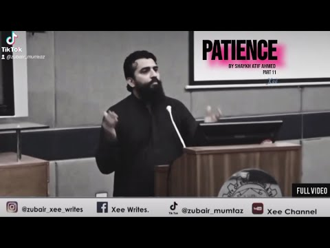 Patience By Shaykh Atif Ahmed | Status | Motivation | Xee Channel Part 11