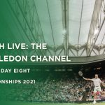 LIVE: The Wimbledon Channel, Day 8