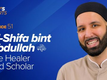 Al-Shifa bint Abdullah (ra): The Healer and Scholar | The Firsts by Dr. Omar Suleiman