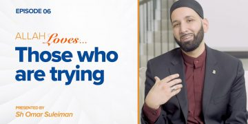 Allah Loves Those Who Are Trying | Episode 6 | Ramadan 2019