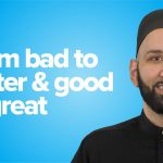 From Bad To Better & Good To Great | Khutbah by Dr. Omar Suleiman