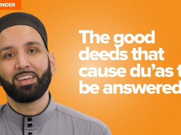The Good Deeds That Cause Duas To Be Answered | Live Reminder with Omar Suleiman