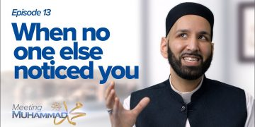 When No One Else Noticed You | Meeting Muhammad ﷺ Episode 13