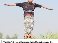 Pakistan's 8-year-old gymnast Jasim Mehsud entered the Guinness World Record Book. 13