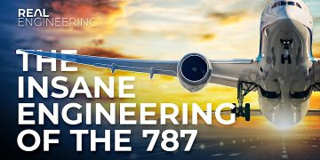 The Insane Engineering of the 787 3